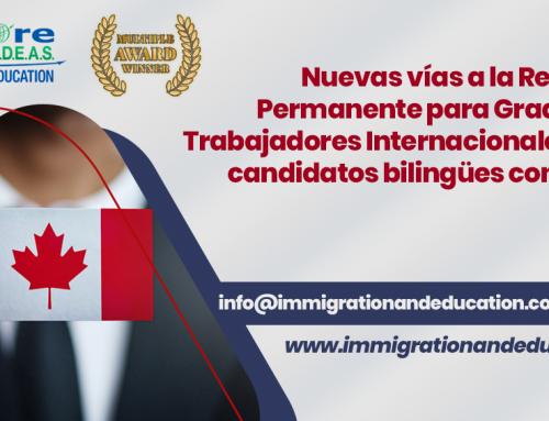 Nuevas vías a la Residencia Permanente para Graduados y Trabajadores Internacionales y para candidatos bilingües con inglés y francés.